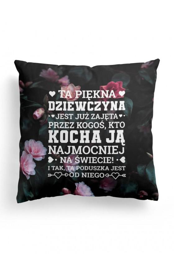Poduszka Premium Kwiatowa  z napisem Ta piękna dziewczyna jest już zajęta