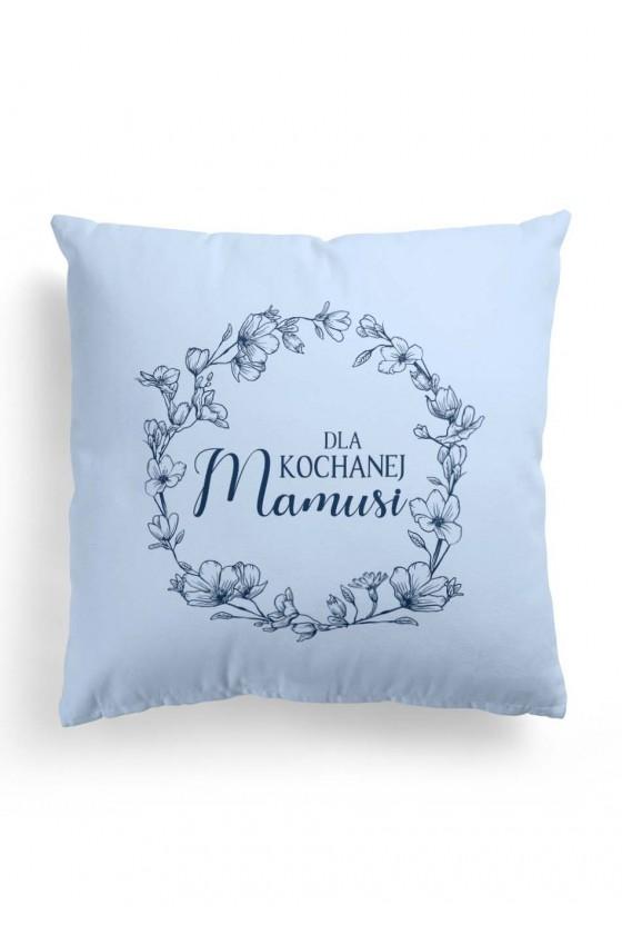 Poduszka Premium z napisem Dla Kochanej Mamusi - niebieska