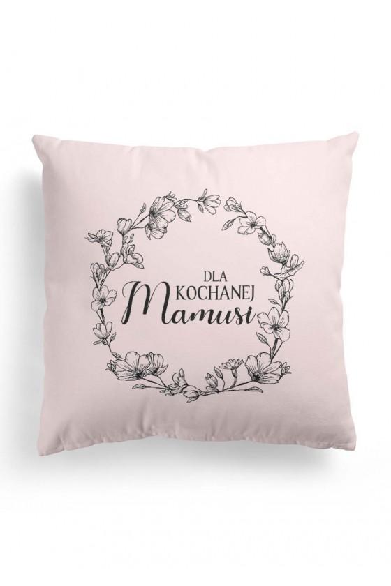Poduszka Premium z napisem Dla Kochanej Mamusi (różowa)