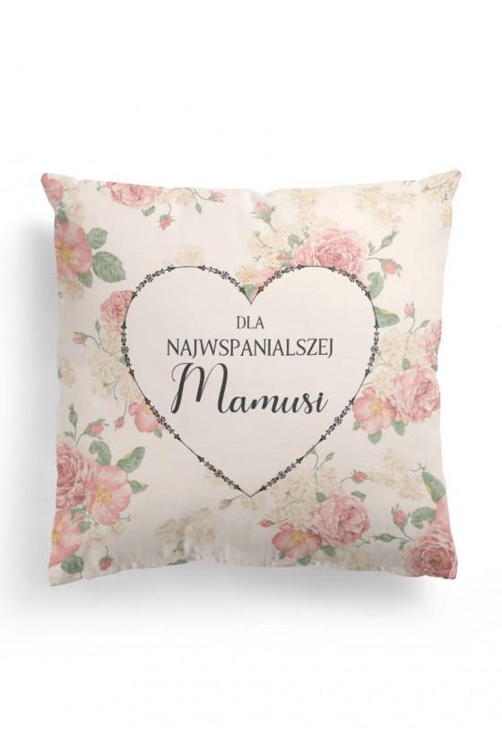 Poduszka Premium z napisem Dla Najwspanialszej Mamusi (kwiatki)