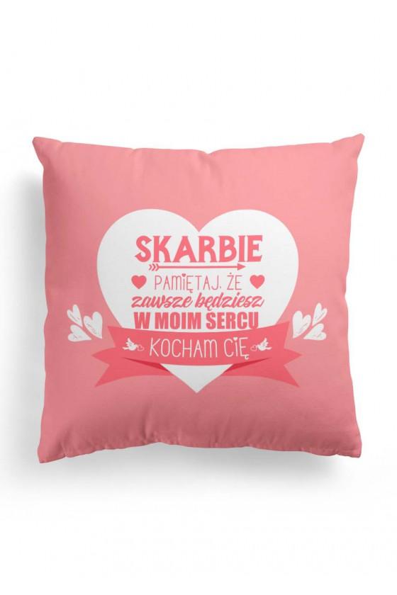 Poduszka Premium Skarbie, pamiętaj, że zawsze będziesz w moim sercu (różowa)