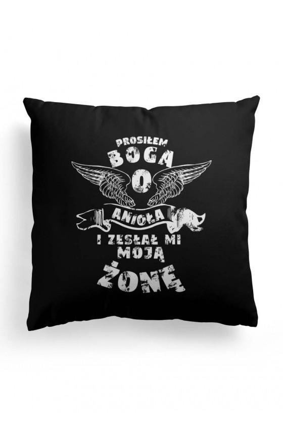 Poduszka Premium prosiłem Boga o anioła i zesłał mi moją żonę