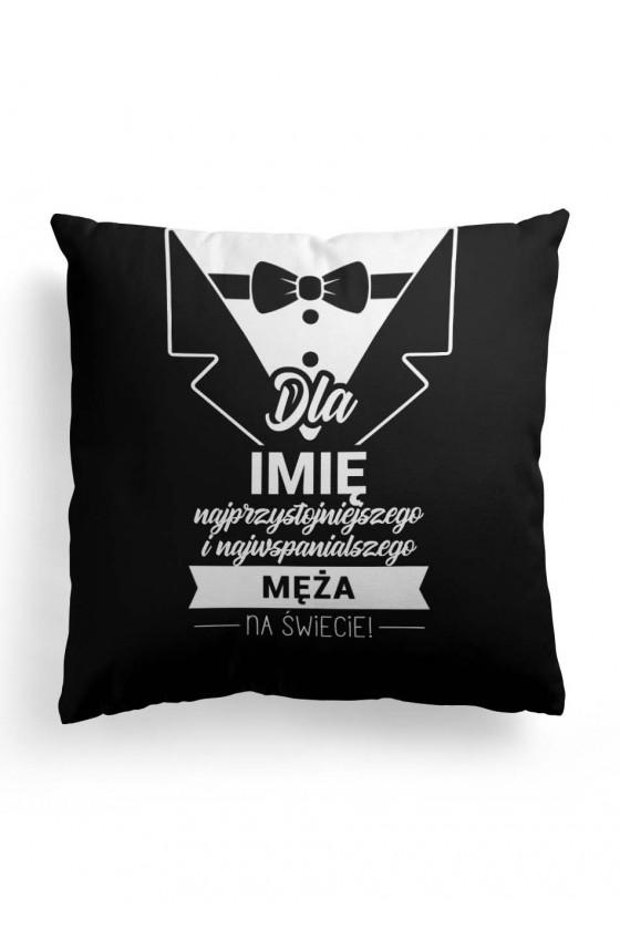 Poduszka Premium dla Męża przystojniaka - z imieniem (czarno-biała)