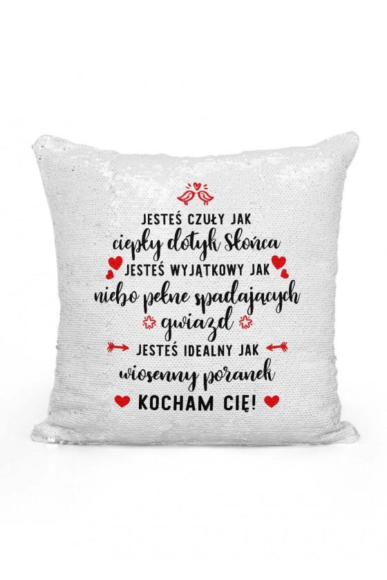 Poduszka cekinowa dla ukochanego Jesteś czuły jak...