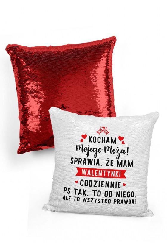 Poduszka cekinowa dla żony Mam walentynki codziennie