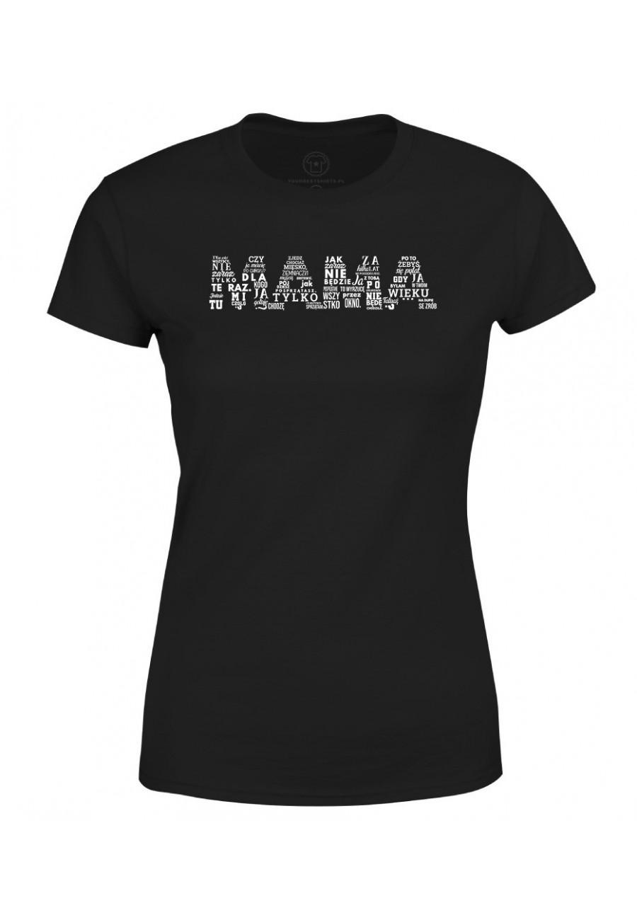 Koszulka damska Dla Mamy - Najlepsze teskty Mamy Poziom