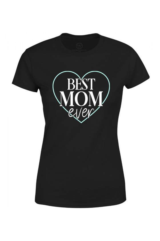 Koszulka damska Dla Mamy Best Mom Ever
