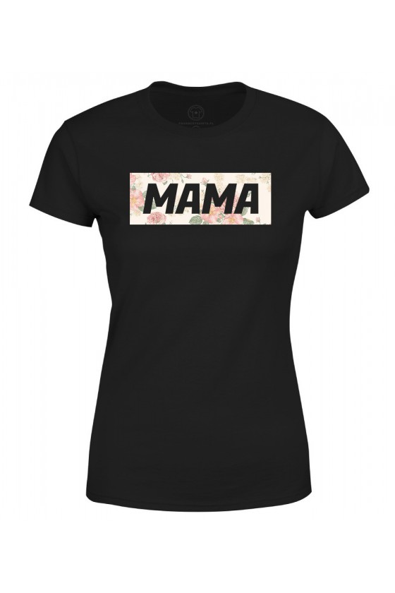 Koszulka damska Z napisem Mama (kwiaty)