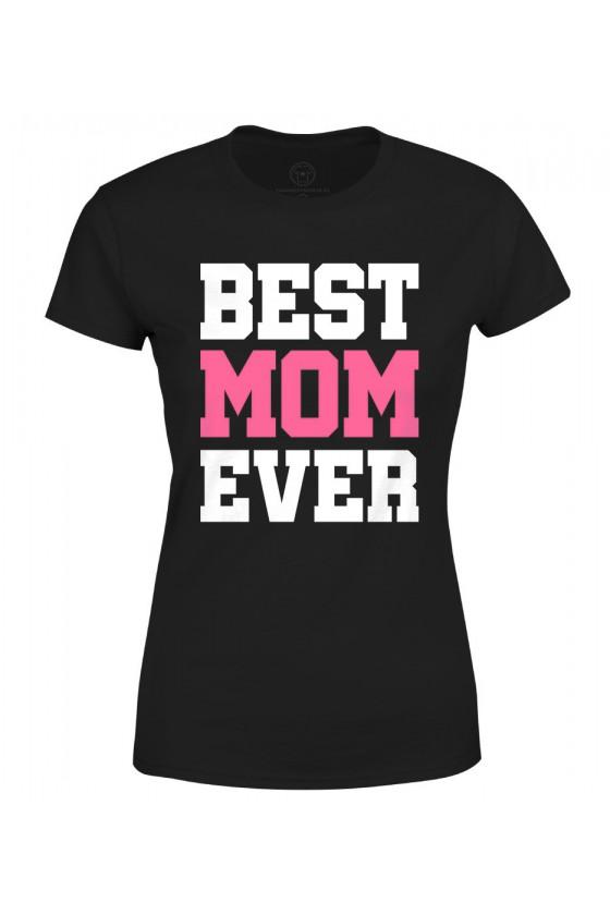 Koszulka damska Z napisem z napisem Best Mom Ever (róż)