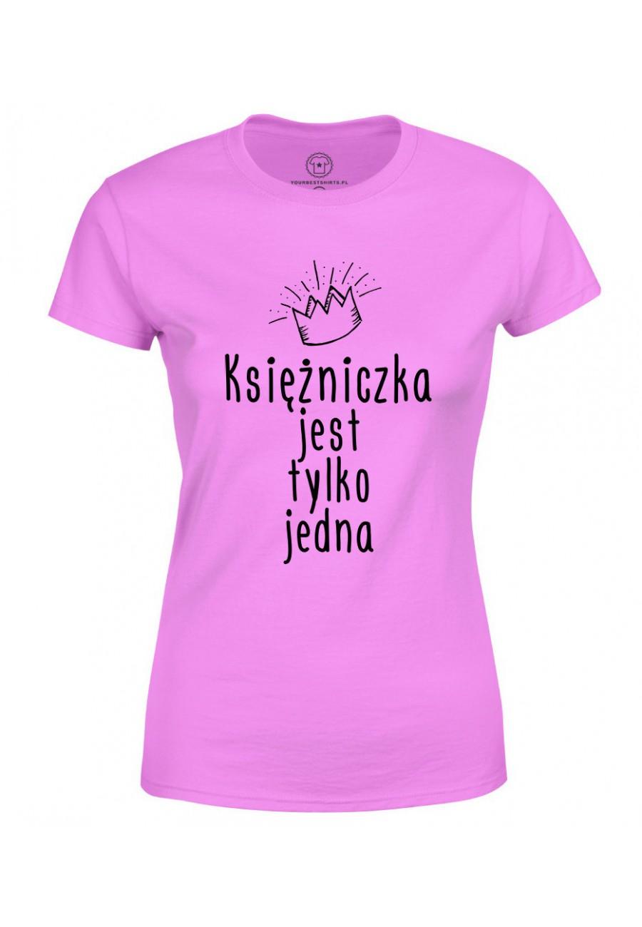 Koszulka damska Z napisem księżniczka jest tylko jedna