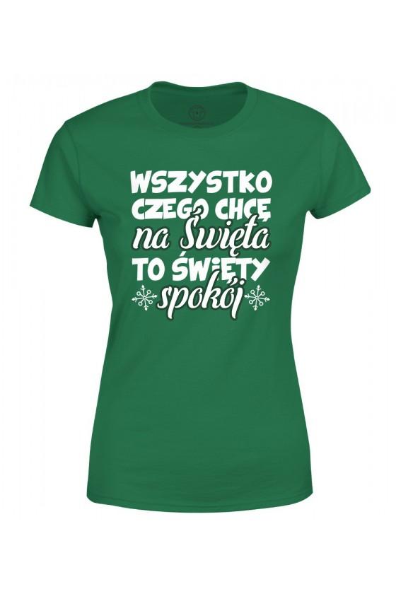 Koszulka damska Z napisem Wszystko czego chcę na święta, to święty spokój