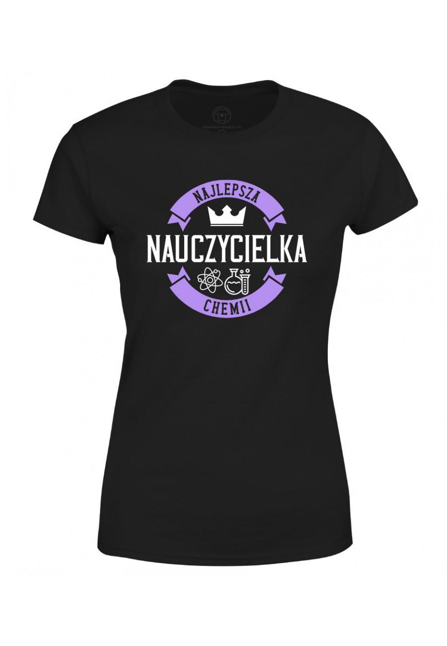 Koszulka damska Z napisem Najlepsza Nauczycielka Chemii