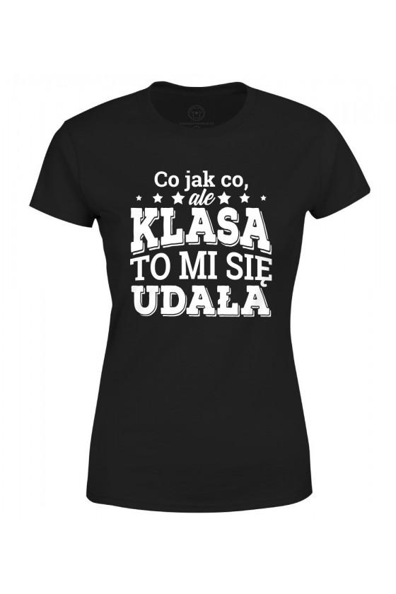 Koszulka damska Z napisem Co jak co, ale klasa to mi się udała