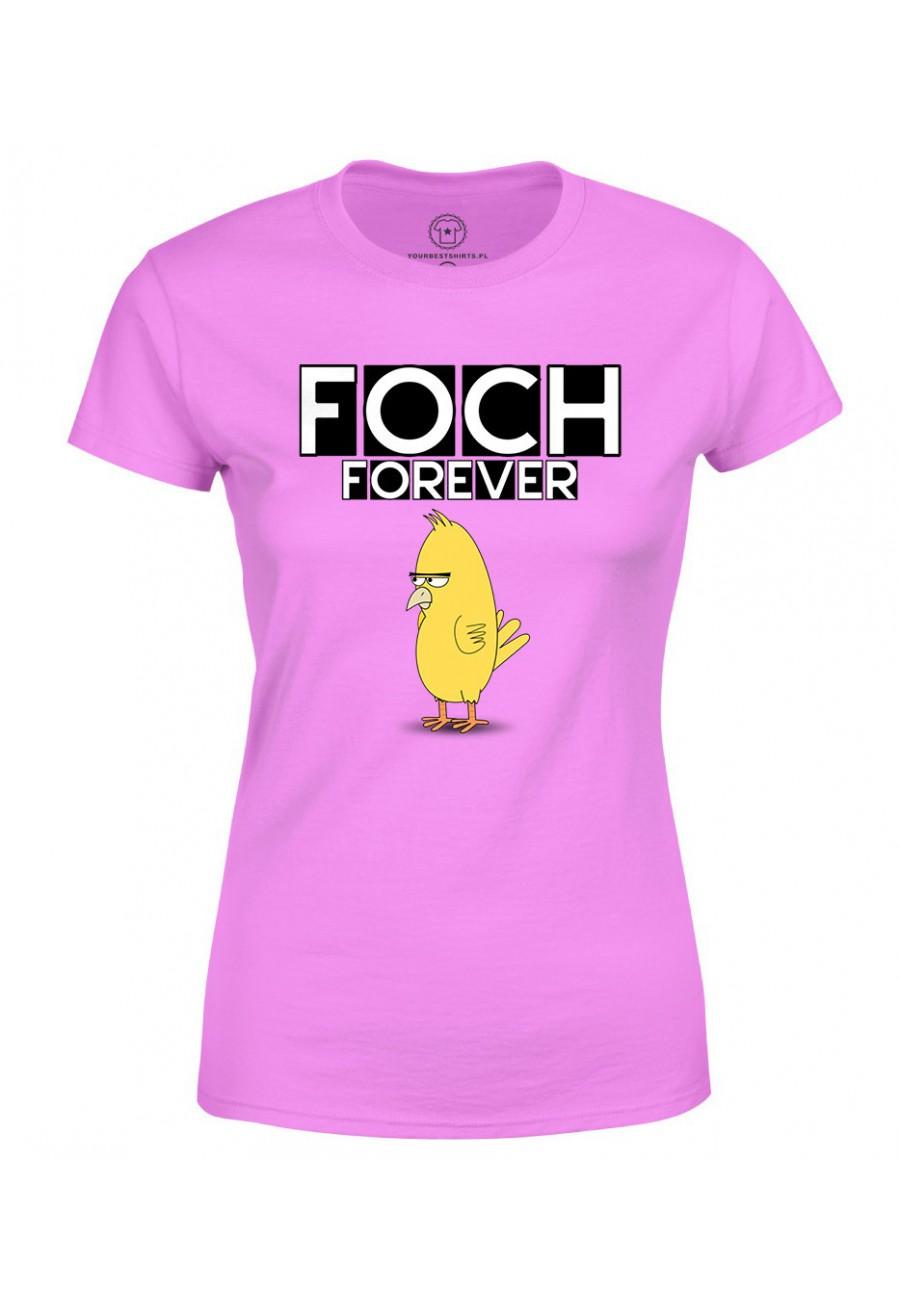 Koszulka damska Ze śmiesznym nadrukiem Foch Forever