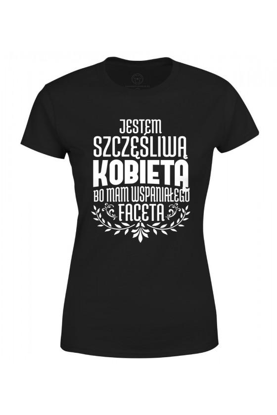 Koszulka damska Z napisem Jestem szczęśliwą Kobietą, bo mam wspaniałego faceta