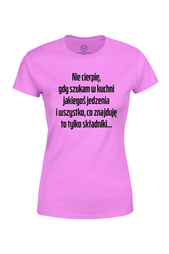 Koszulka damska Z napisem Nie cierpię, gdy szukam w kuchni jakiegoś jedzenia