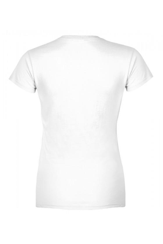 Koszulka damska Z napisem Prawdziwa przyjaciółka nie pozwoli ci robić głupich rzeczy samemu