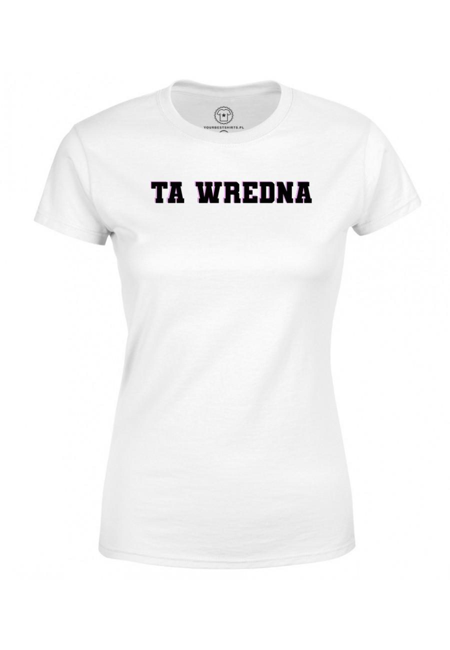 Koszulka damska Z napisem Ta wredna