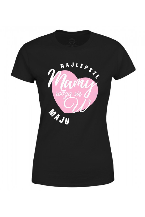 Koszulka damska dla Mamy Najlepsze Mamy rodzą się w maju