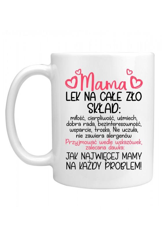 Kubek Dla Mamy - Mama lek na całe zło