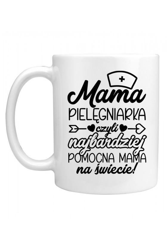 Kubek Mama Pielęgniarka czyli najbardziej pomocna Mama na świecie