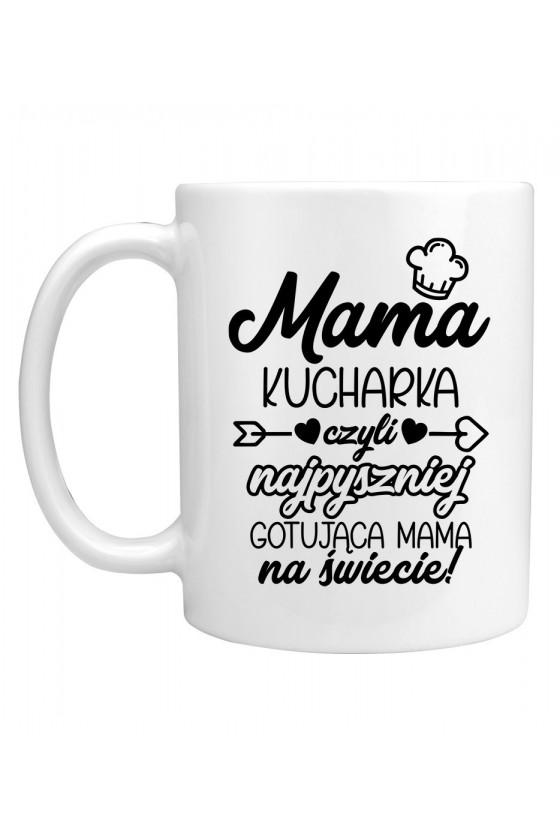 Kubek Mama kucharka czyli najpyszniej gotująca Mama na świecie