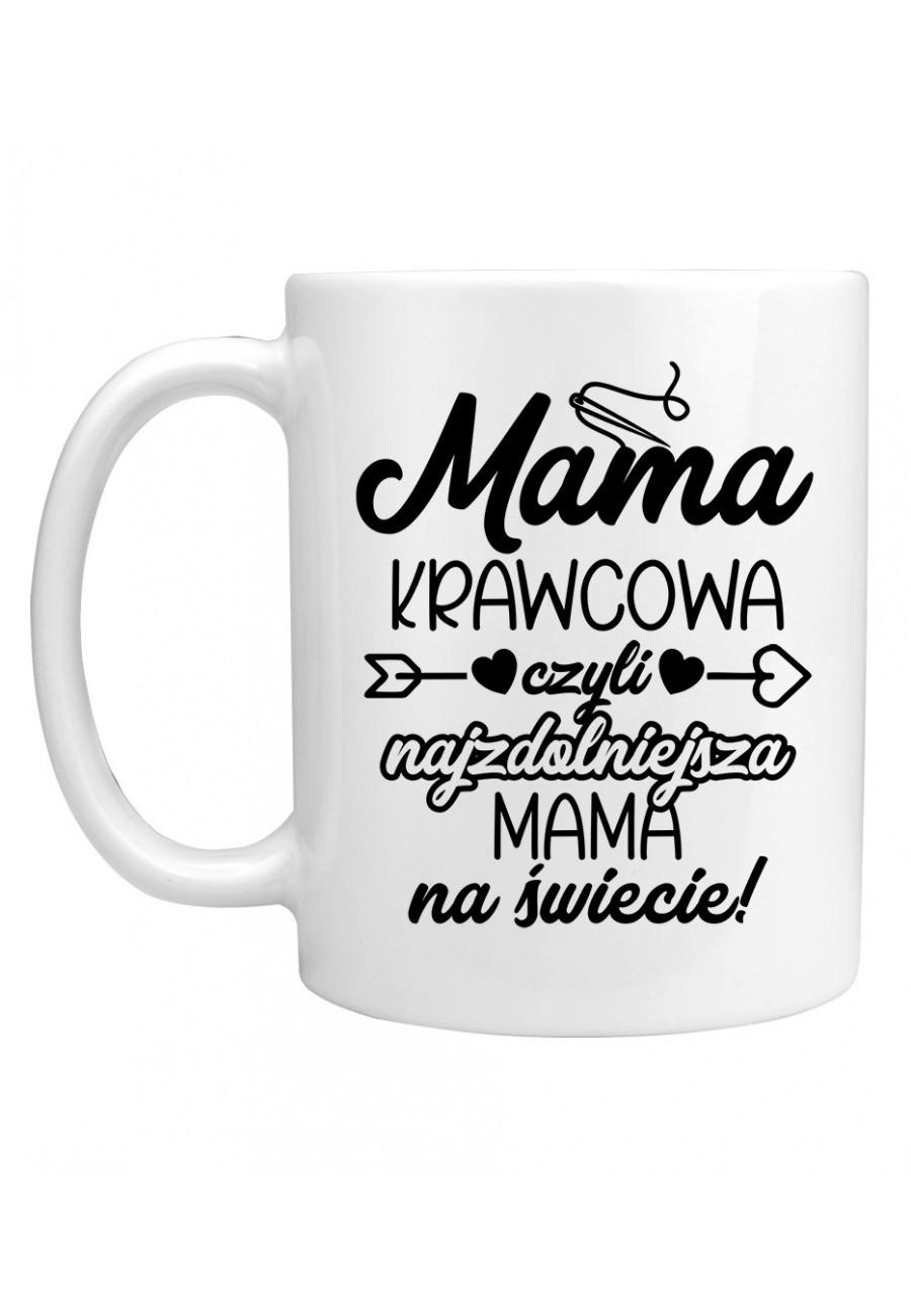 Kubek Mama Krawcowa czyli najzdolniejsza Mama na świecie