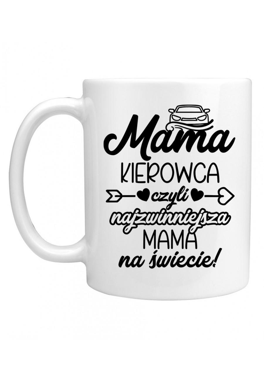 Kubek Mama Kierowca czyli najzwinniejsza Mama na świecie