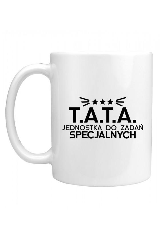 Kubek Dla Taty - T.A.T.A Jednostka do zadań specjalnych