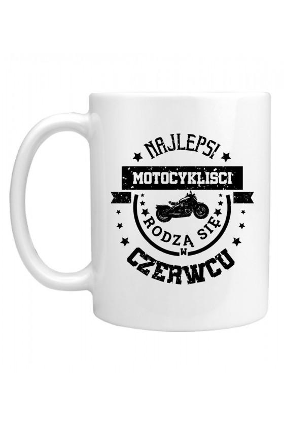 Kubek Najlepsi motocykliści rodzą się w czerwcu