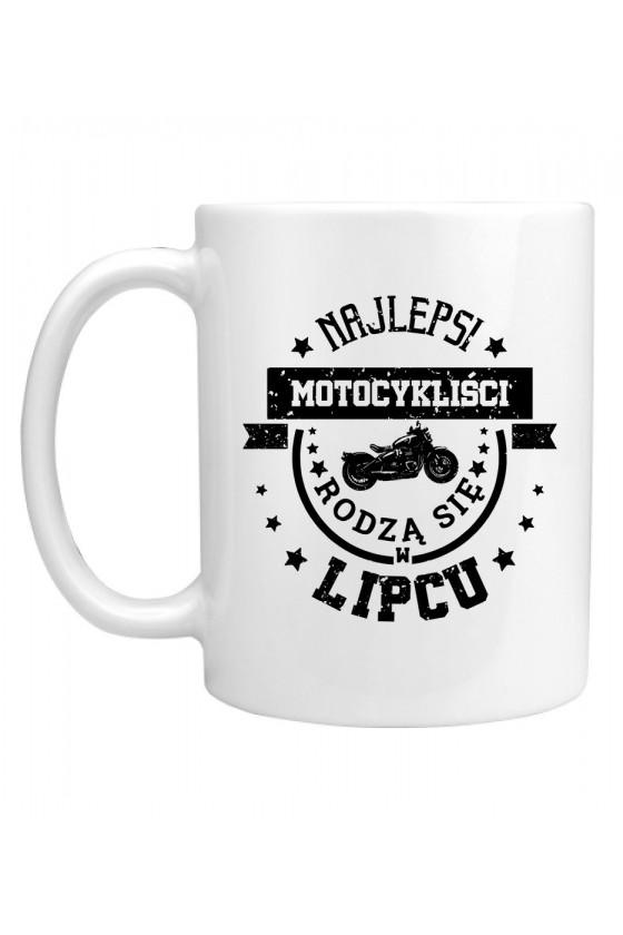 Kubek Najlepsi motocykliści rodzą się w lipcu
