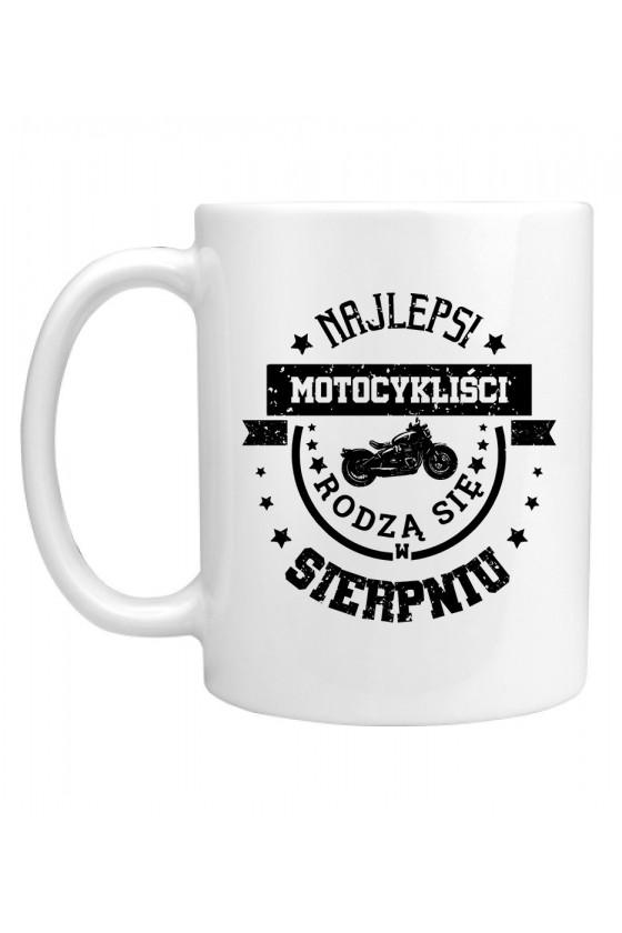 Kubek Najlepsi motocykliści rodzą się w sierpniu
