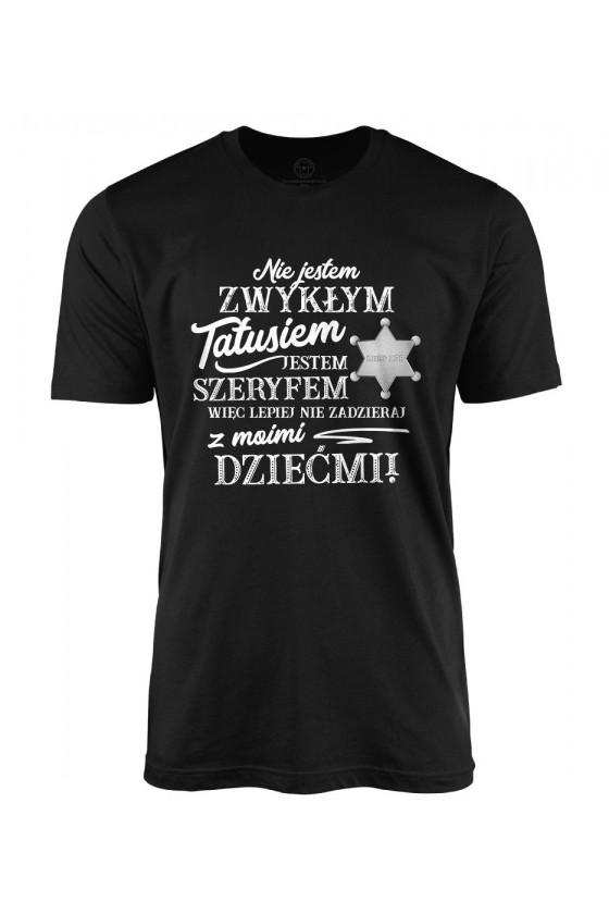 Koszulka męska Dla Taty - Jestem szeryfem