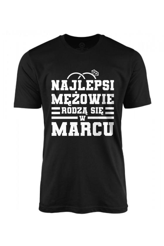 Koszulka męska Najlepsi mężowie rodzą się w marcu