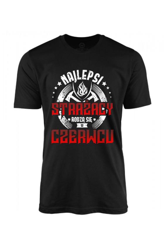 Koszulka męska Najlepsi strażacy rodzą się w czerwcu 2