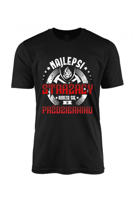 Koszulka męska Najlepsi strażacy rodzą się w październiku 2