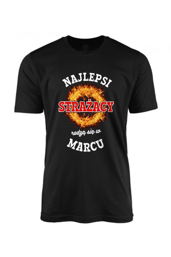 Koszulka męska Najlepsi Strażacy rodzą się w marcu