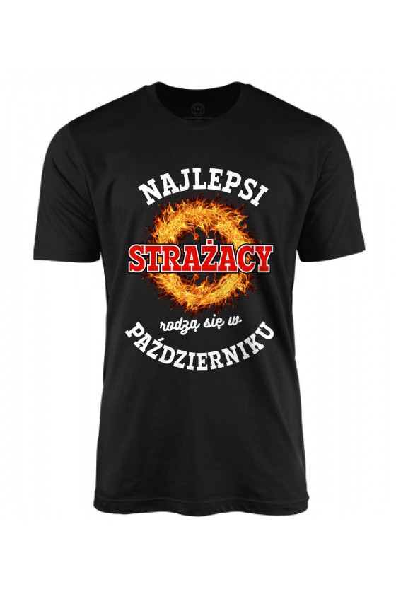 Koszulka męska Najlepsi Strażacy rodzą się w październiku