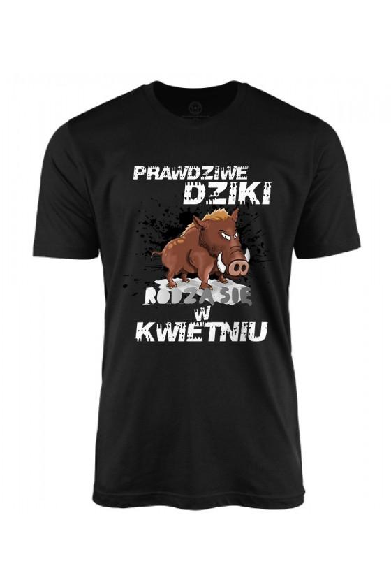 Koszulka męska Prawdziwe Dziki rodzą się w Kwietniu