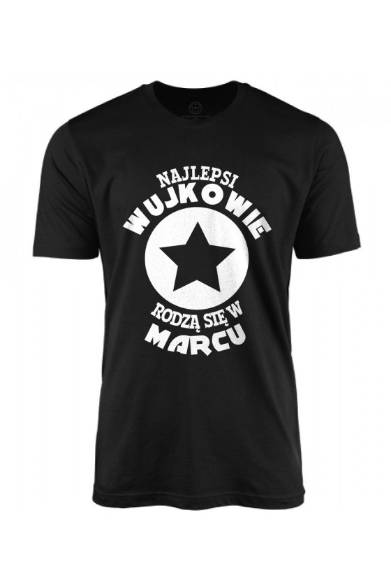 Koszulka męska Najlepsi Wujkowie rodzą się w Marcu