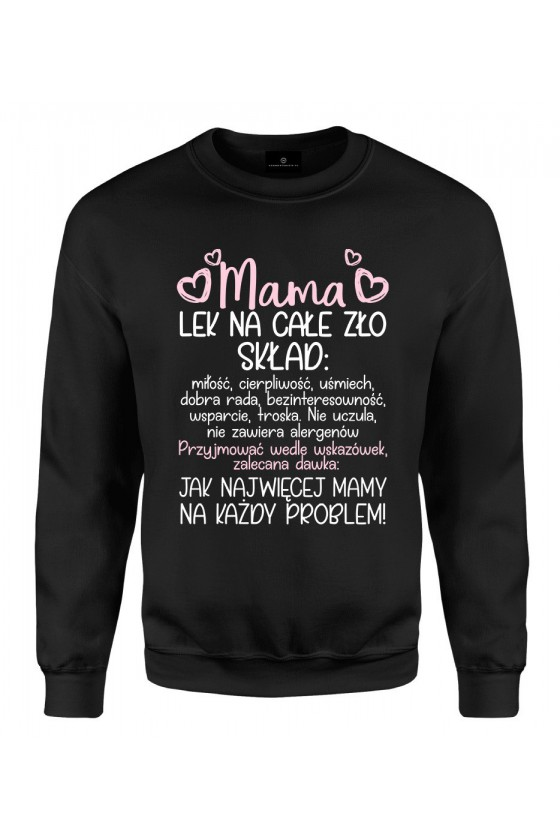 Bluza klasyczna Dla Mamy - Mama lek na całe zło