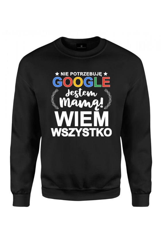 Bluza klasyczna Nie Potrzebuję Google Jestem Mamą