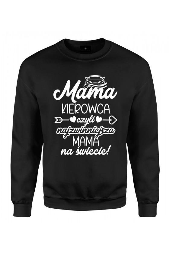 Bluza klasyczna Mama Kierowca czyli najzwinniejsza Mama na świecie