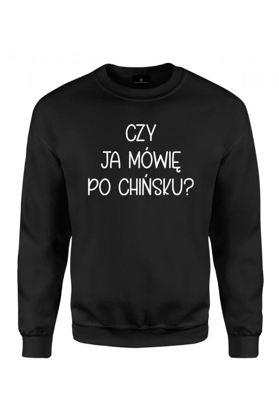 Bluza klasyczna Czy ja mówię po chińsku? - seria Ulubione Teksty Mamy