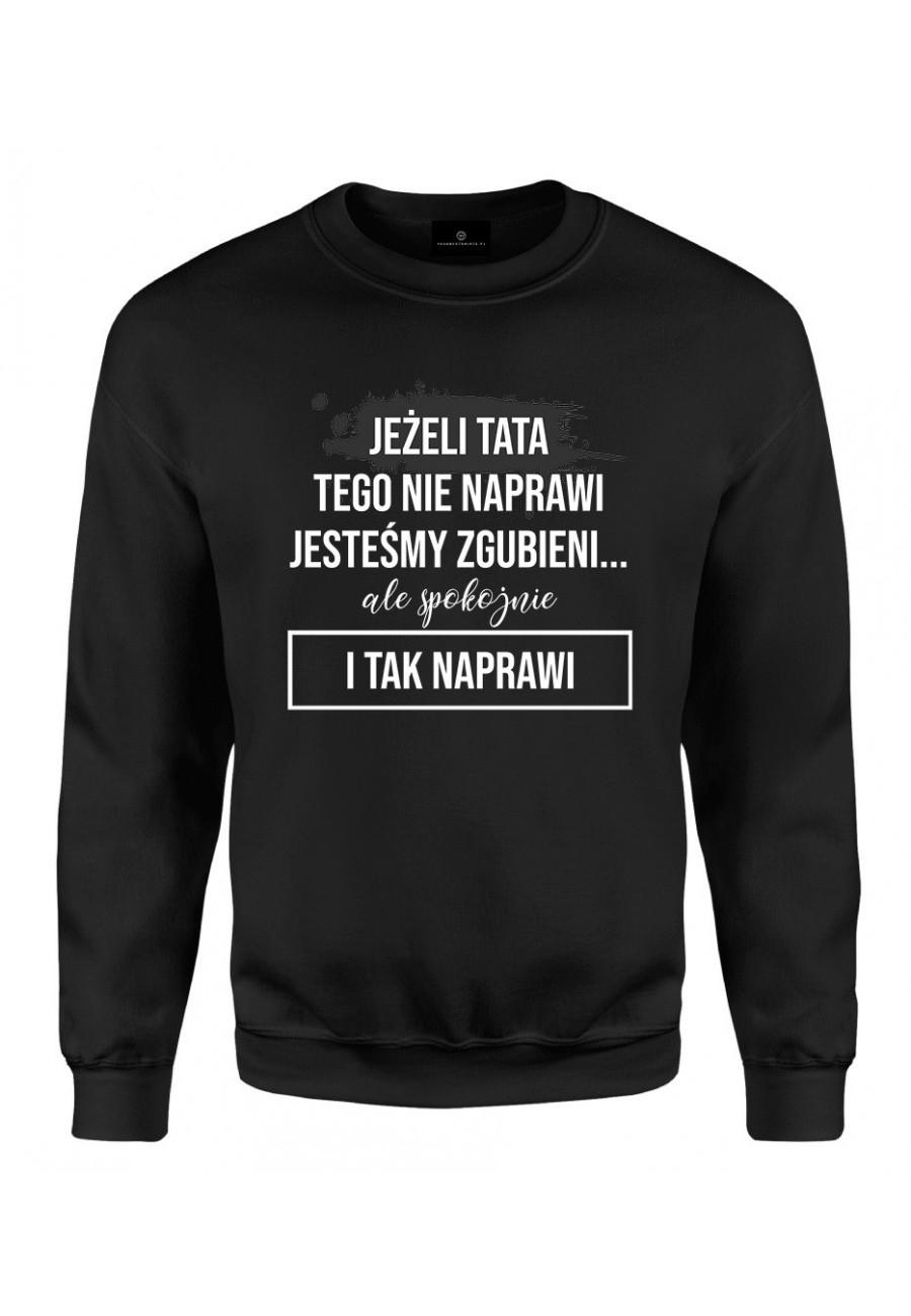 Bluza klasyczna Z napisem Jeżeli tata tego nie naprawi