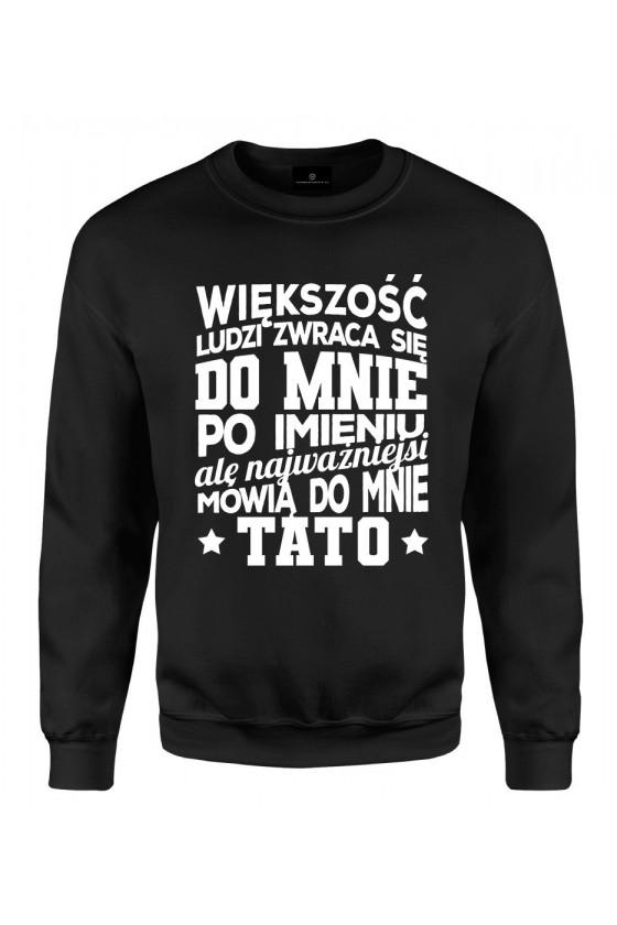 Bluza klasyczna Dla Taty Najważniejsi mówią do mnie Tato 3