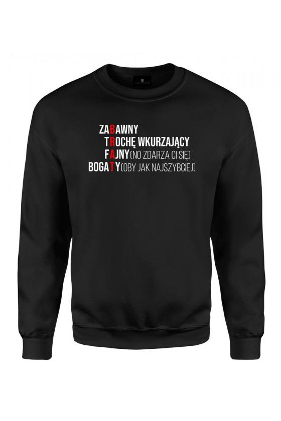 Bluza klasyczna Z napisem Brat - zabawny, trochę wkurzający, fajny, bogaty