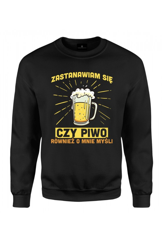Bluza klasyczna Zastawiam się czy piwo również o mnie myśli