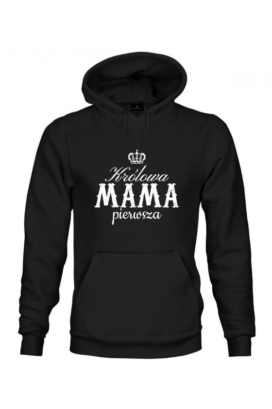 Bluza z kapturem Dla Mamy Królowa Mama Pierwsza