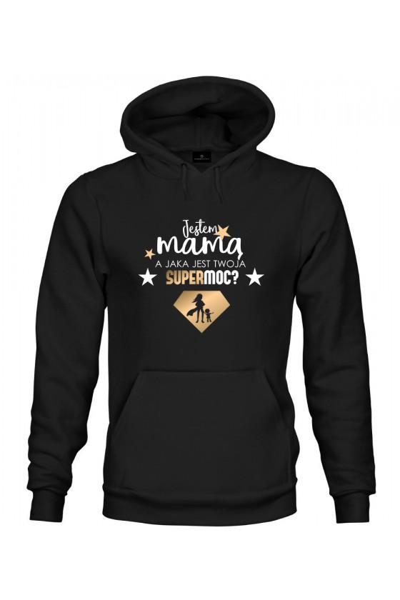 Bluza z kapturem Jestem Mamą, a jaka jest Twoja Supermoc